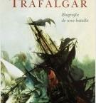 Trafalgar: biografía de una batalla