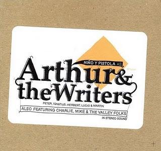Niño y Pistola as Arthur & the Writers