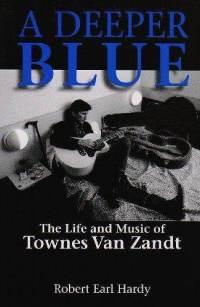 a deeper blue life music townes van zandt robert earl hardy paperback cover art