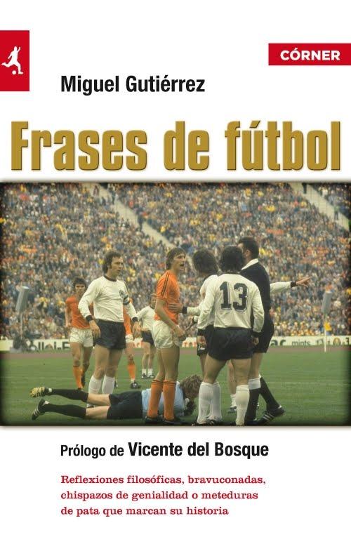 Frases de futbol Miguel Gutierrez