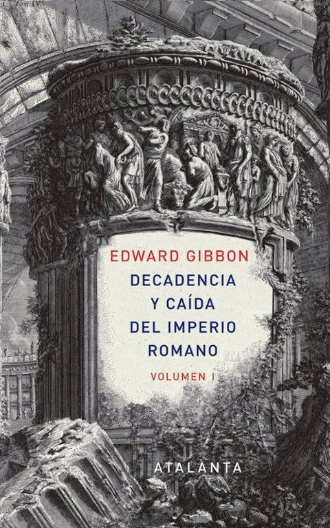 Decadencia y caída del Imperio romano Edward Gibbon