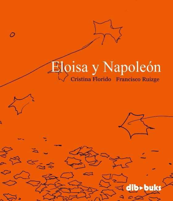 Eloísa y Napoleón, de Cristina Florido y Francisco Ruizge