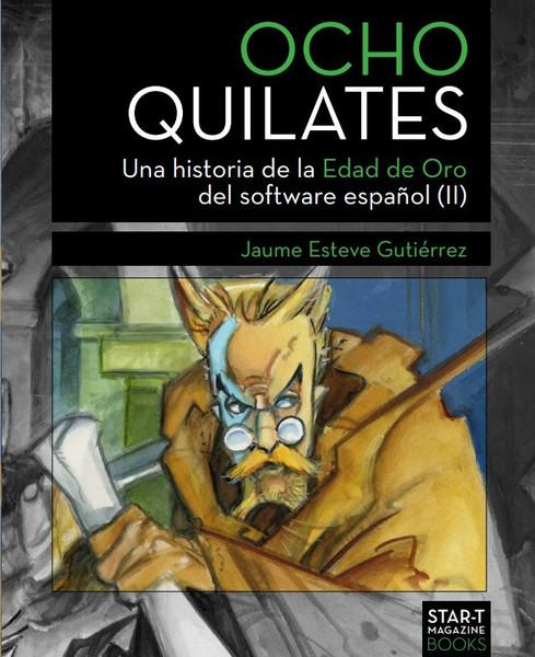 Ocho quilates: una historia de la edad de oro del software español, volumen dos