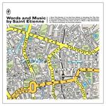 Saint Etienne Words and music by Saint Etienne