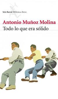 Todo lo que era sólido, Antonio Muñoz Molina