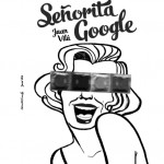 Señorita Google: el tardoadolescente da un braguetazo