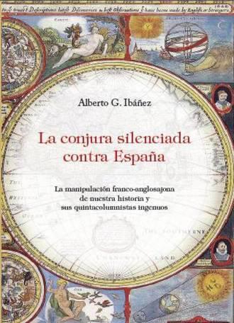 la conjura silenciada contra espana