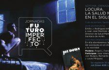 Jornada Futuro Imperfecto 7: La salud mental del siglo XXI
