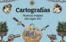 Cartografías. Nuevos mapas del siglo XXI